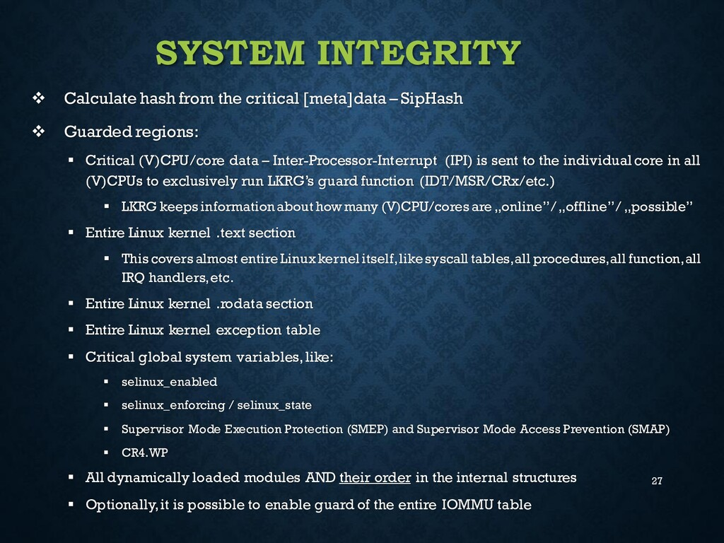 27 SYSTEM INTEGRITY ❖ Calculate hash from the c...