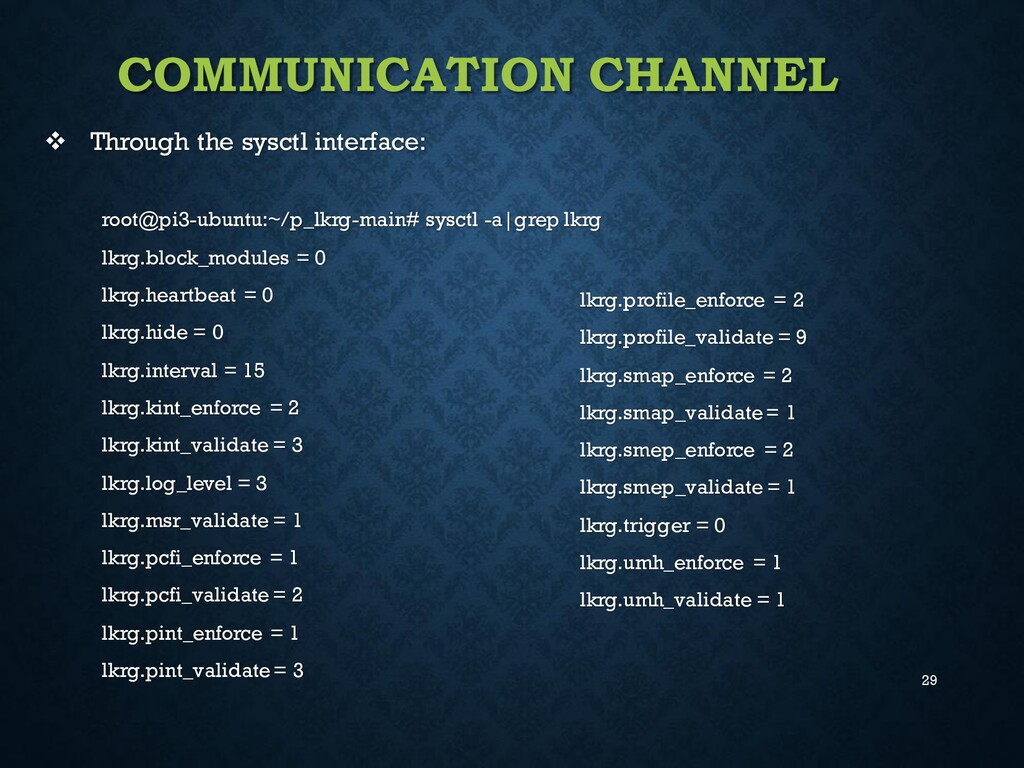 29 COMMUNICATION CHANNEL ❖ Through the sysctl i...