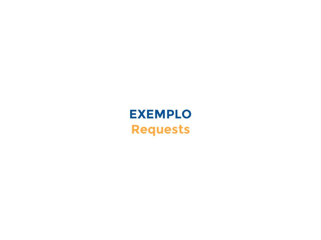 EXEMPLO Requests