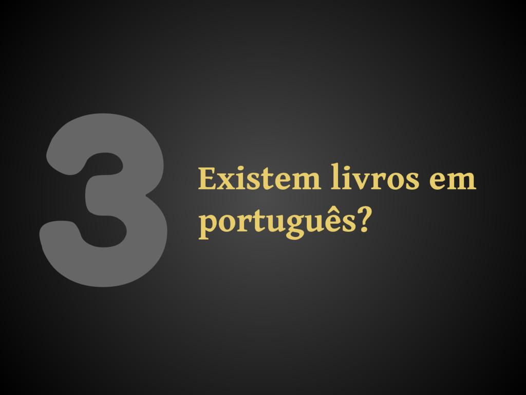 3Existem livros em português?