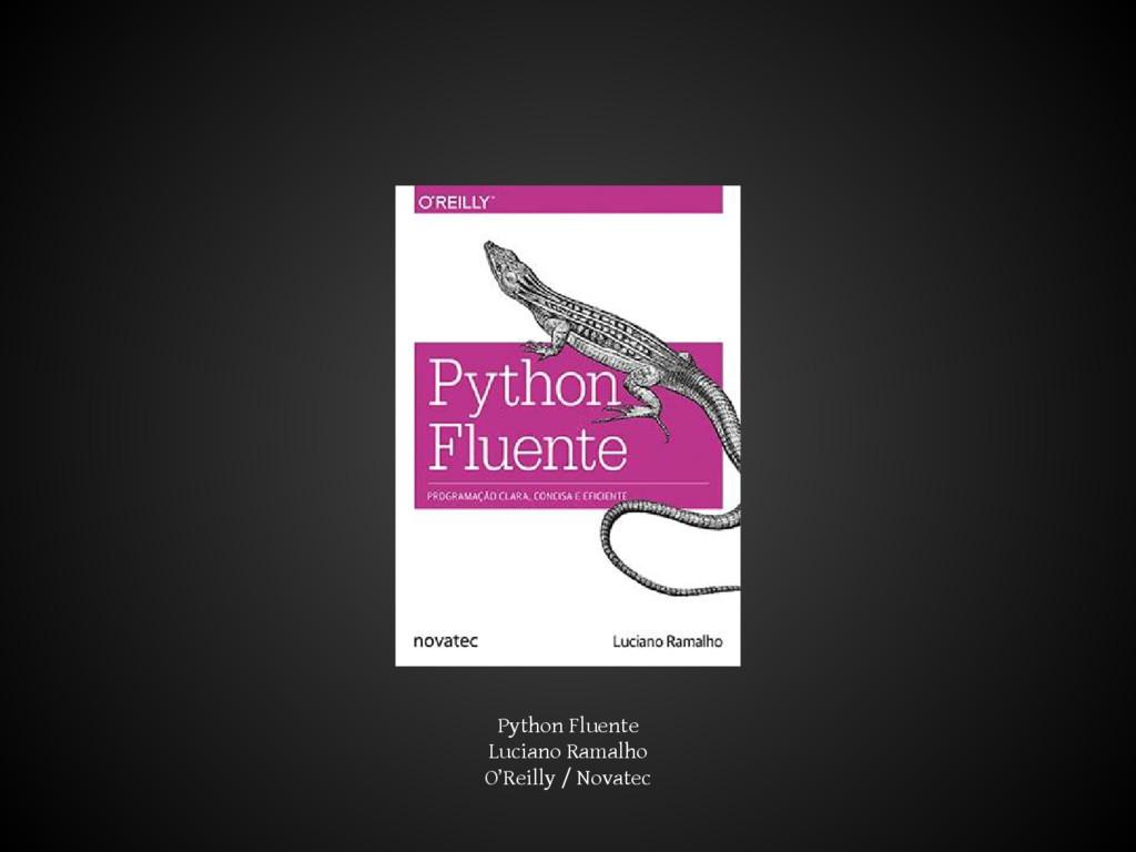 Python Fluente Luciano Ramalho O'Reilly / Novat...