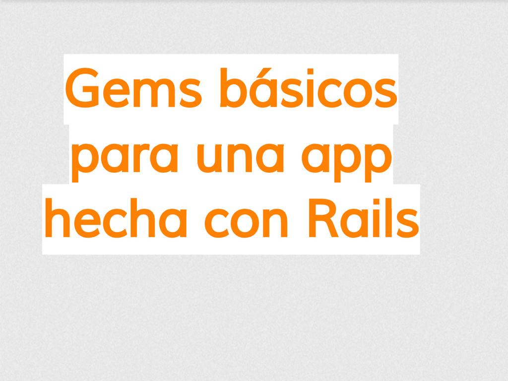 Gems básicos para una app hecha con Rails