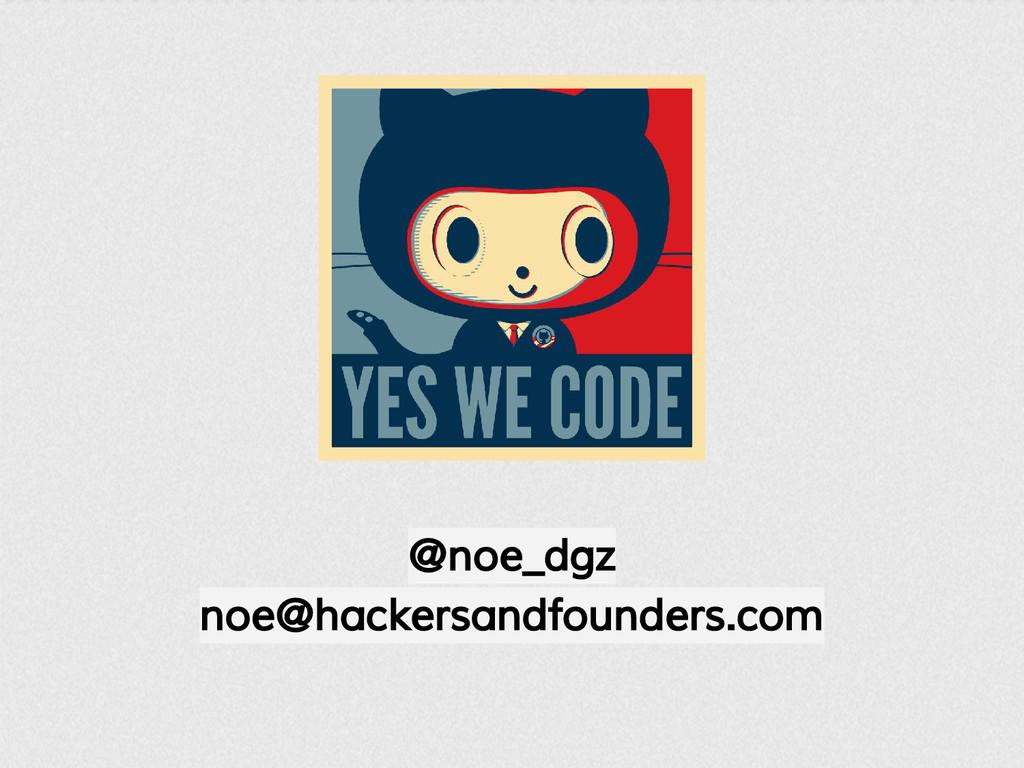 @noe_dgz noe@hackersandfounders.com