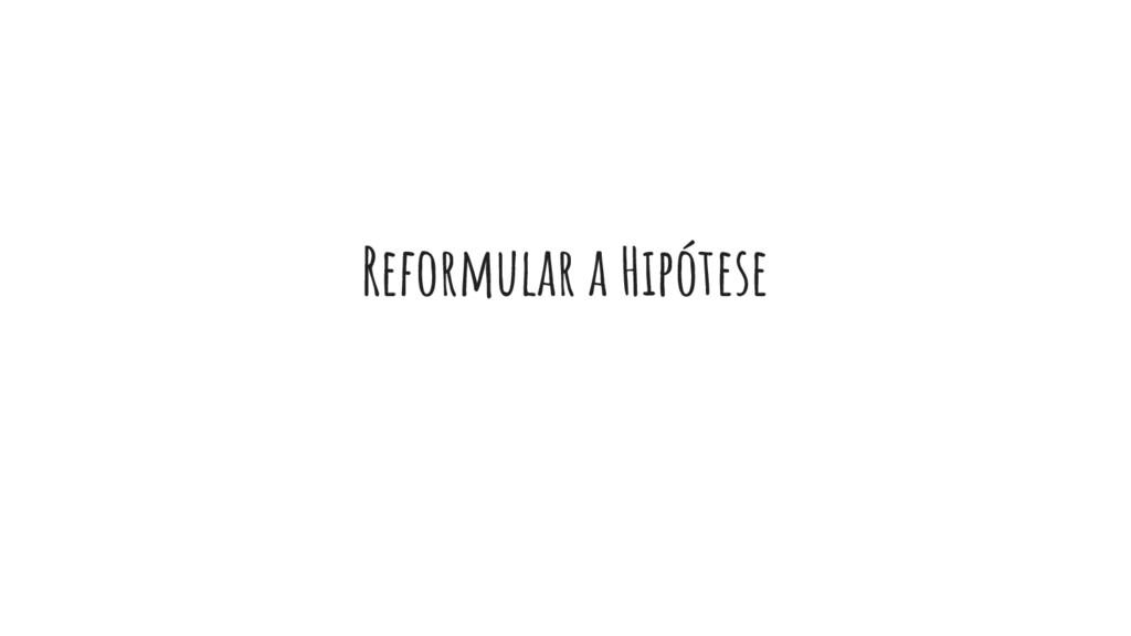 Reformular a Hipótese