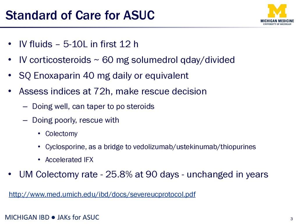 Standard of Care for ASUC • IV fluids – 5-10L i...