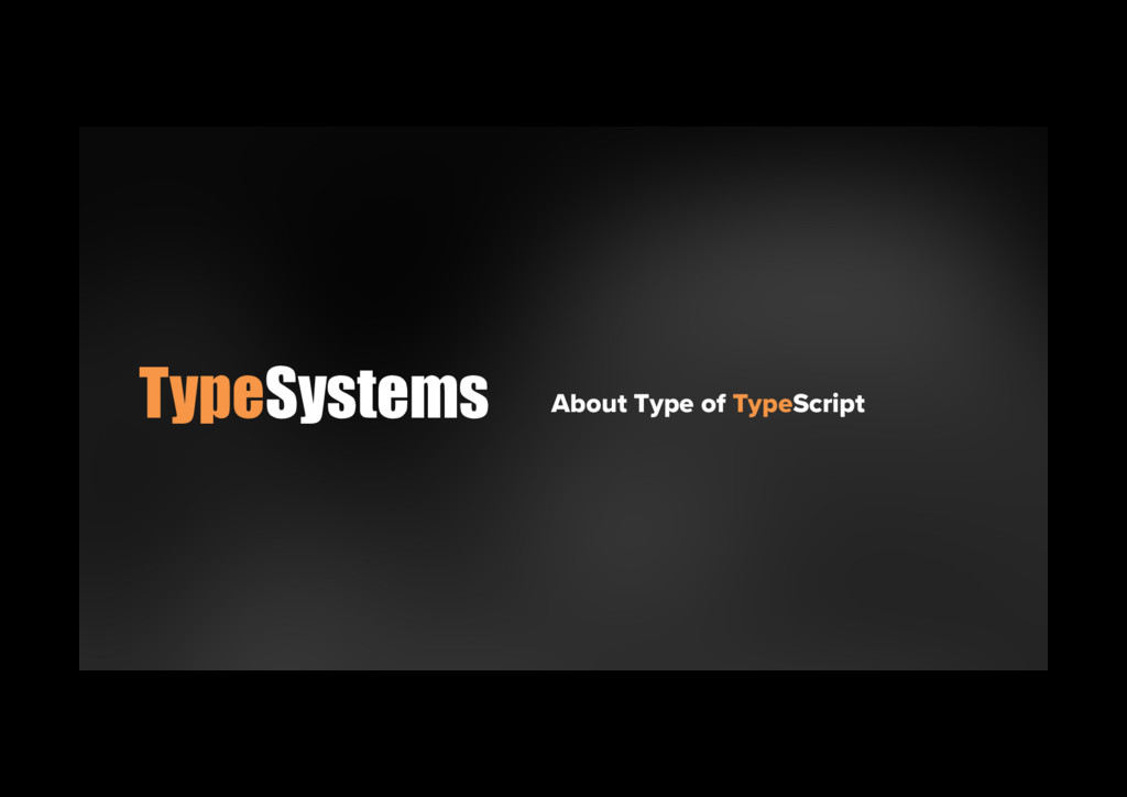 TypeSystems About Type of TypeScript