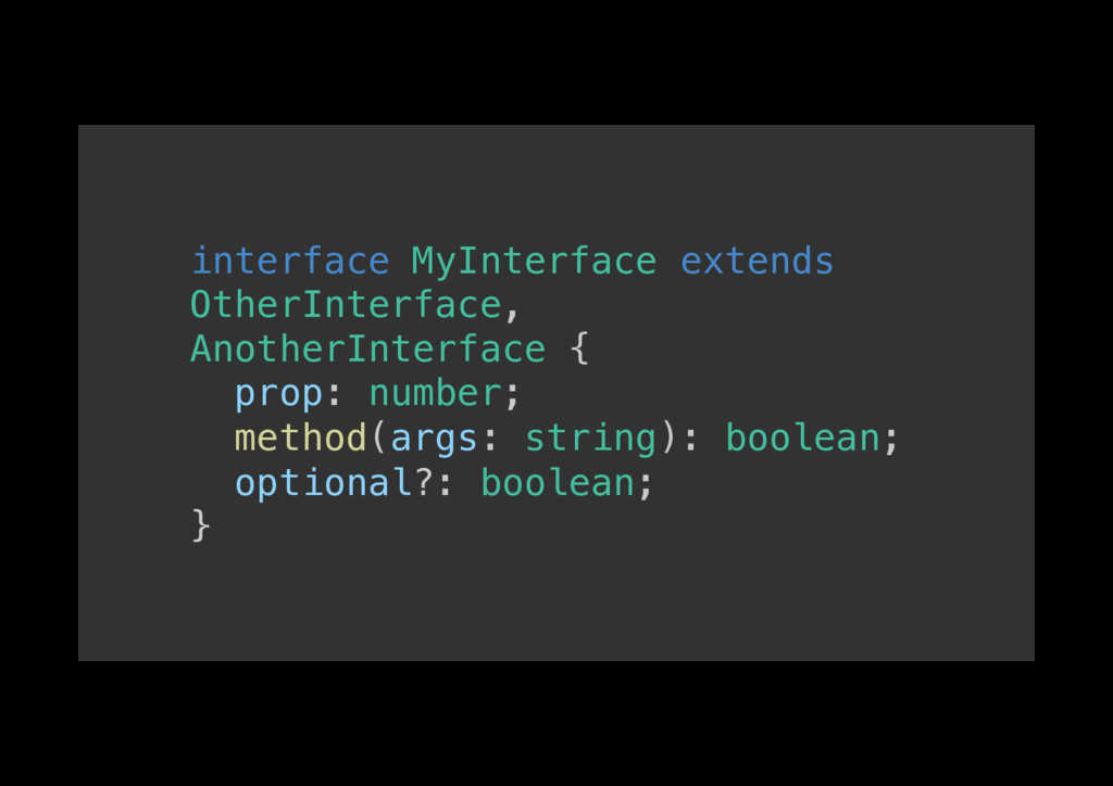 interface MyInterface extends OtherInterface,! ...