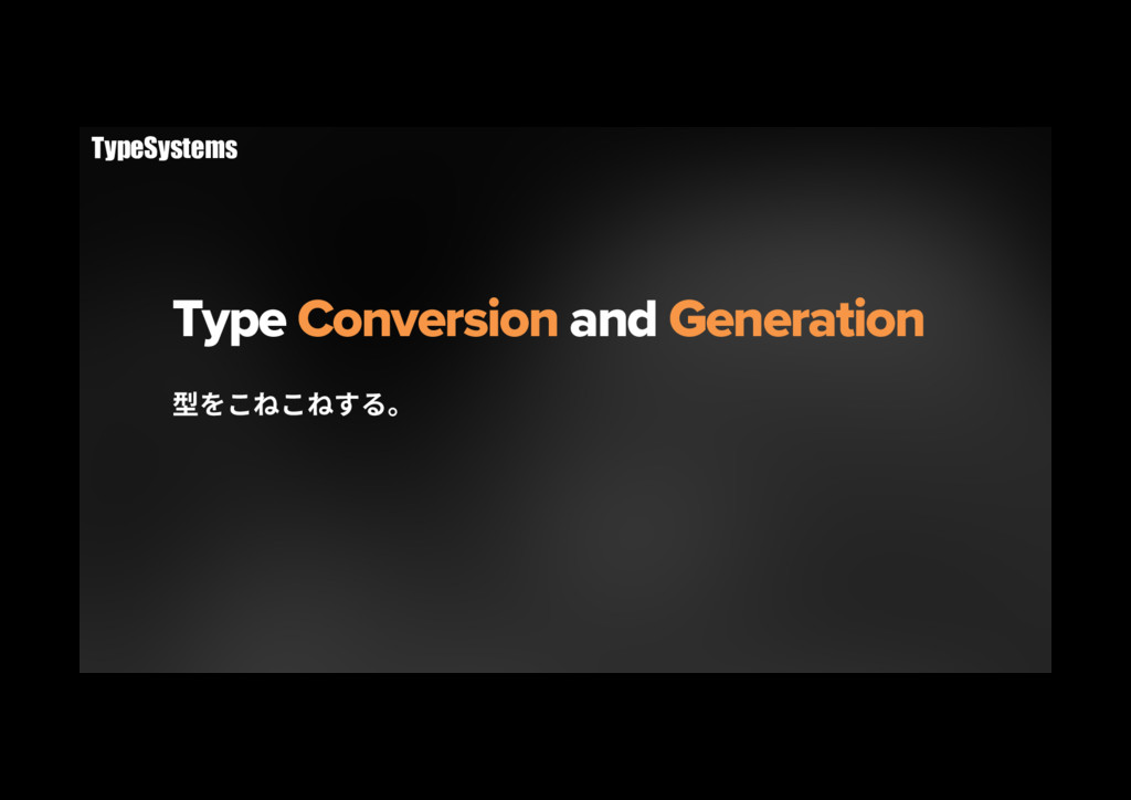 Type Conversion and Generation 㘗׾ֿיֿיׅ׷կ Type...