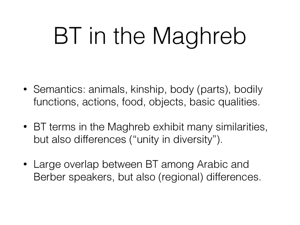 BT in the Maghreb • Semantics: animals, kinship...