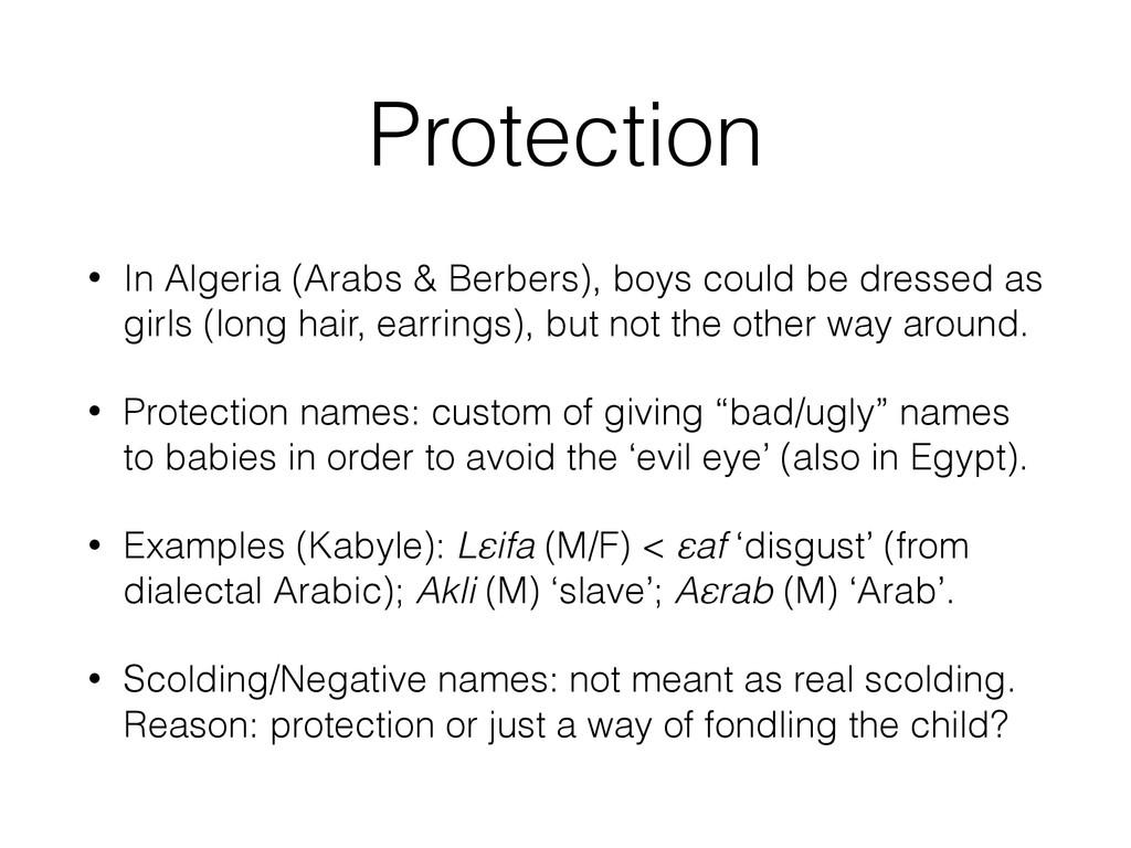 Protection • In Algeria (Arabs & Berbers), boys...