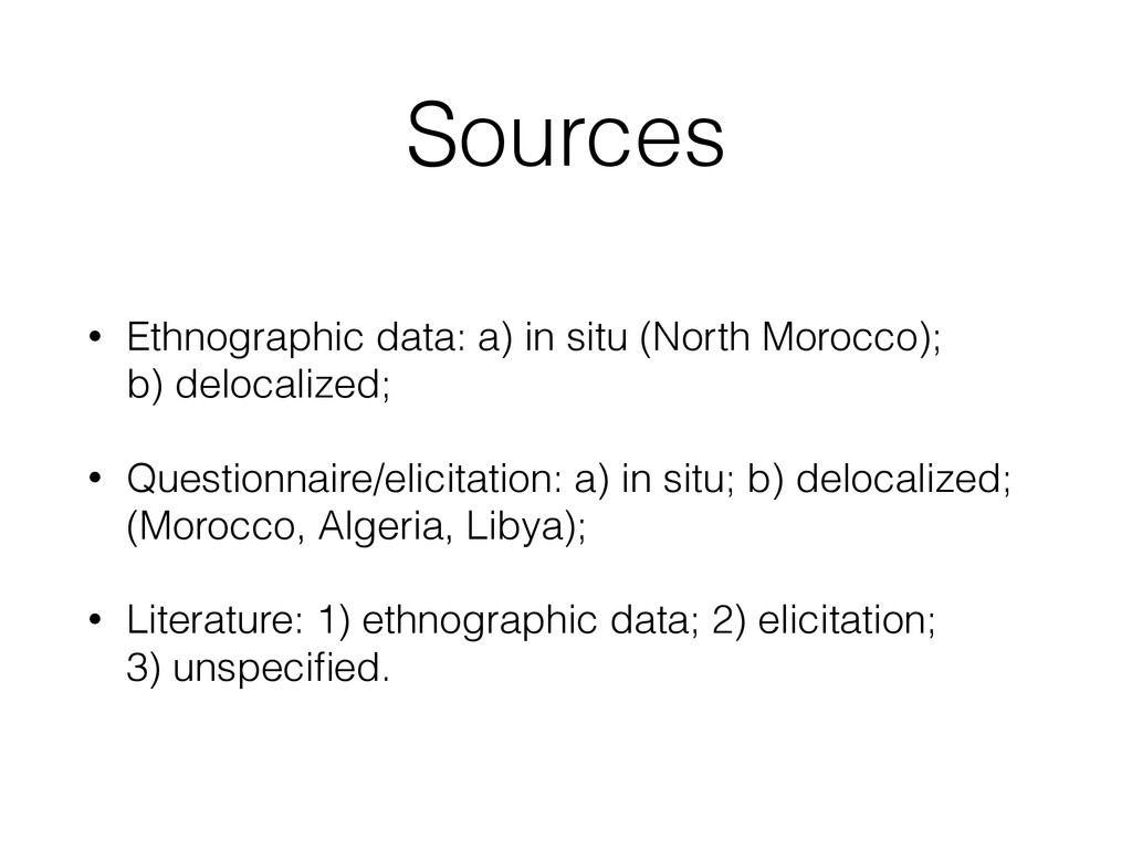 Sources • Ethnographic data: a) in situ (North ...