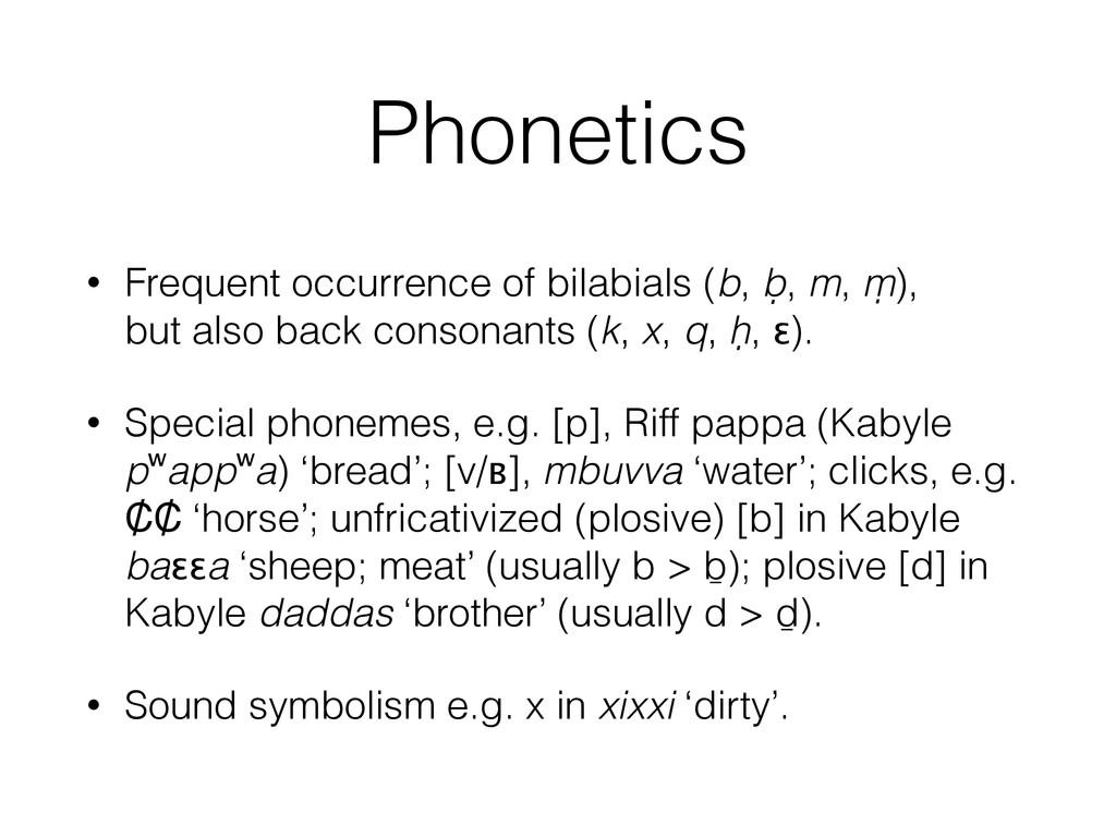 Phonetics • Frequent occurrence of bilabials (b...