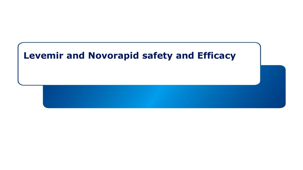 Levemir and Novorapid safety and Efficacy
