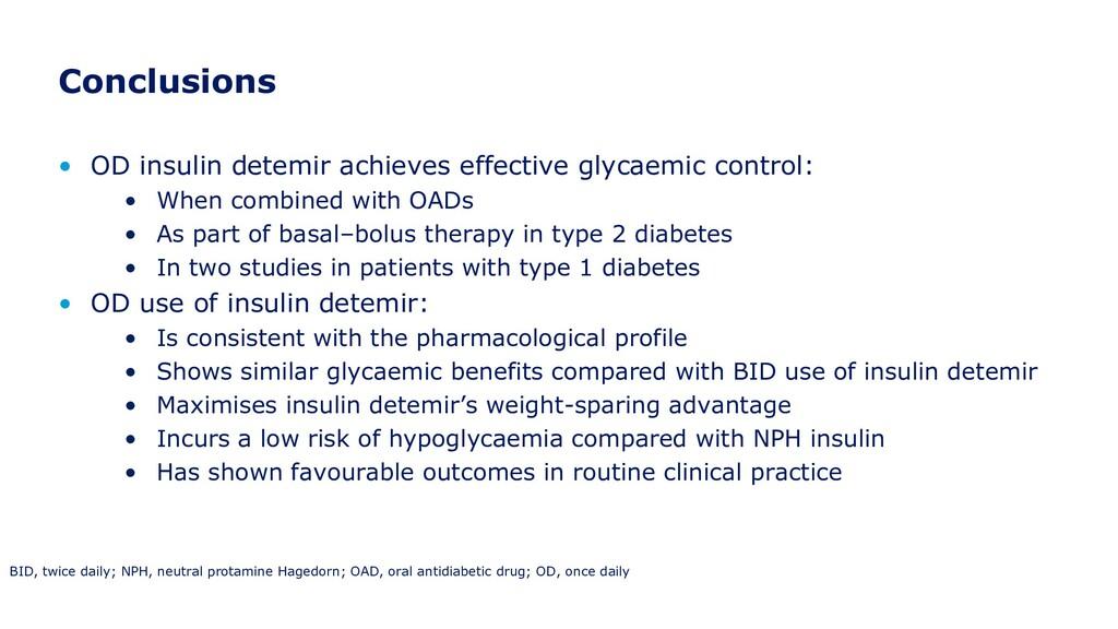 Conclusions • OD insulin detemir achieves effec...