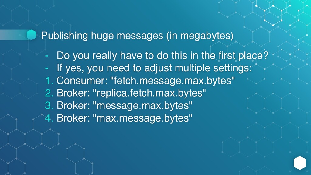 Publishing huge messages (in megabytes) - Do yo...
