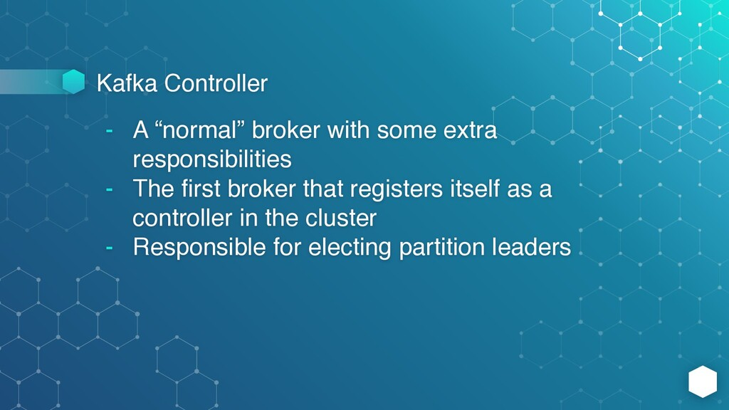 "Kafka Controller - A ""normal"" broker with some ..."