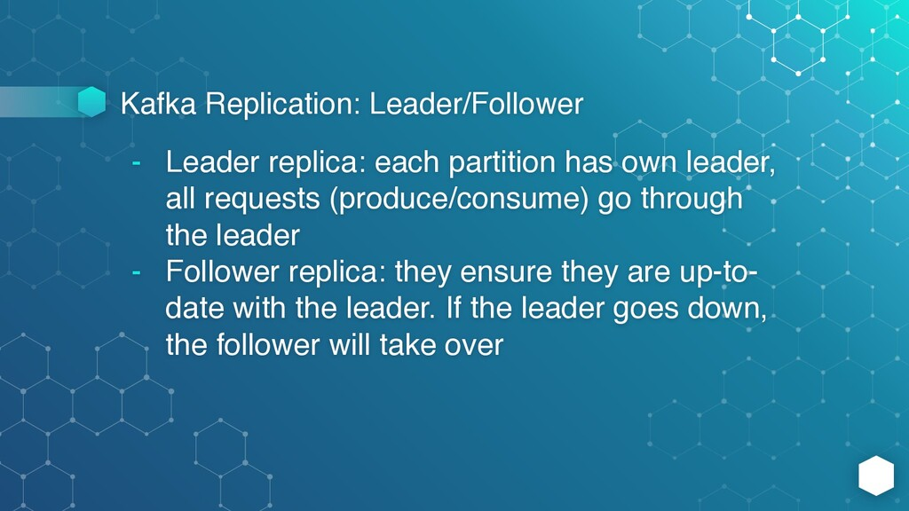 Kafka Replication: Leader/Follower - Leader rep...