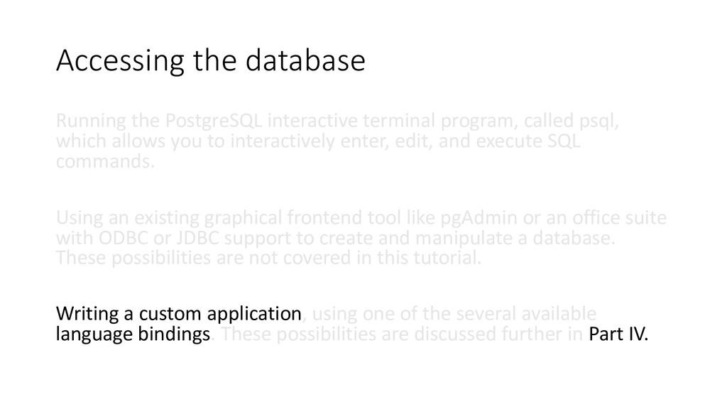 Accessing the database Running the PostgreSQL i...