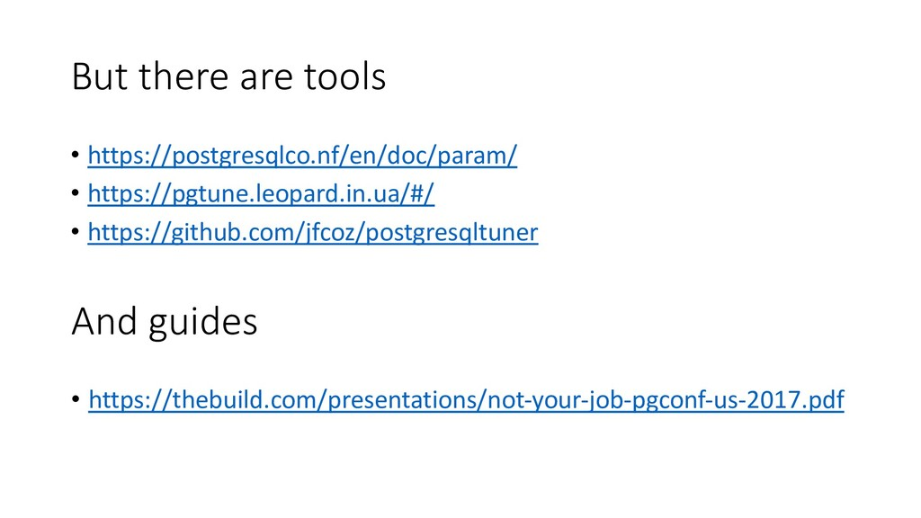 But there are tools • https://postgresqlco.nf/e...