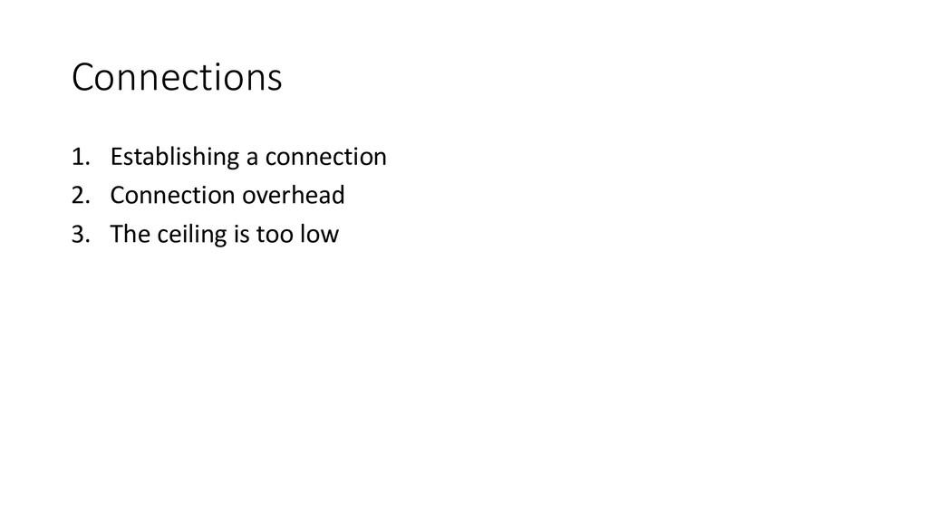 Connections 1. Establishing a connection 2. Con...