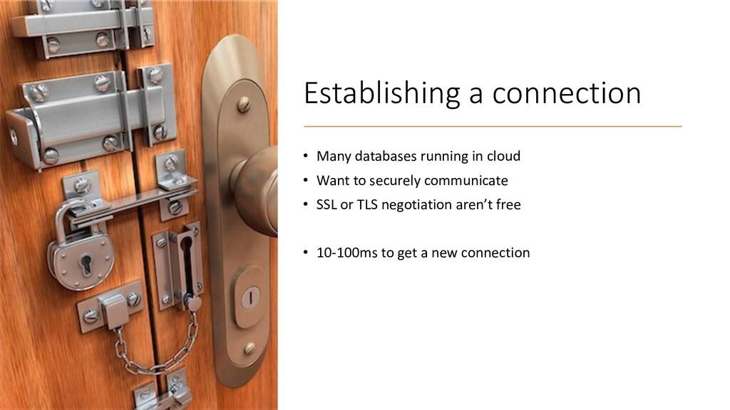 Establishing a connection • Many databases runn...