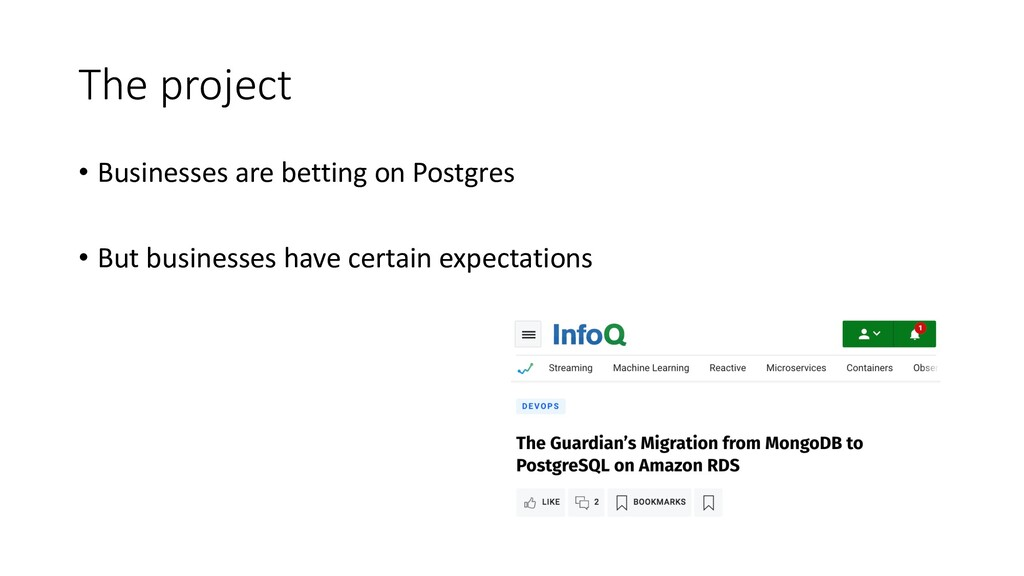 The project • Businesses are betting on Postgre...