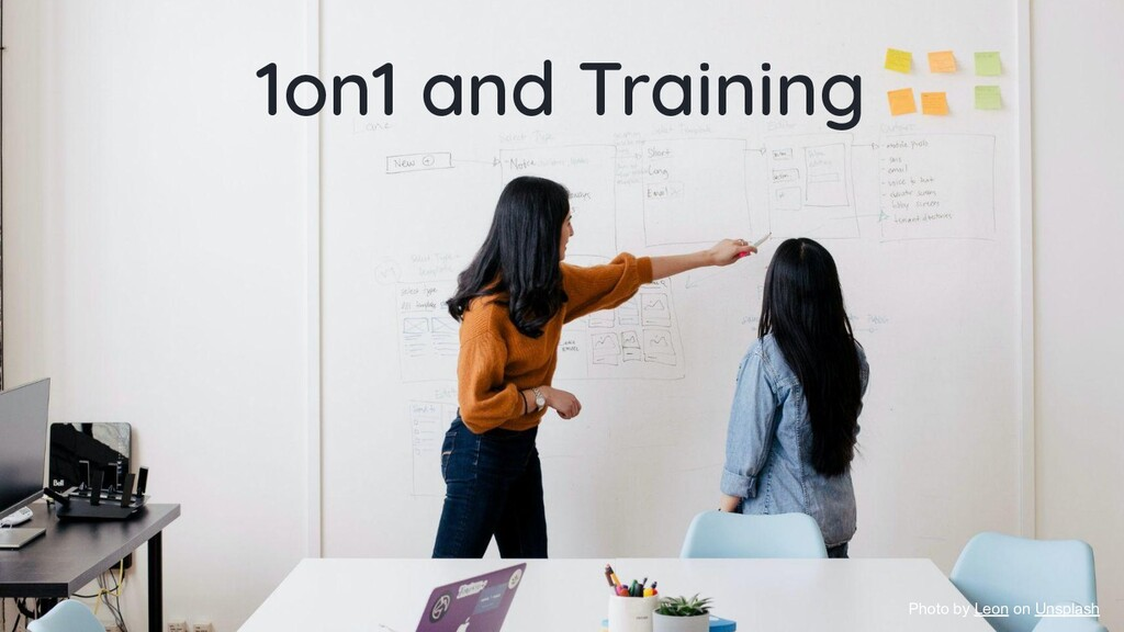 1on1 and Training Photo by Leon on Unsplash
