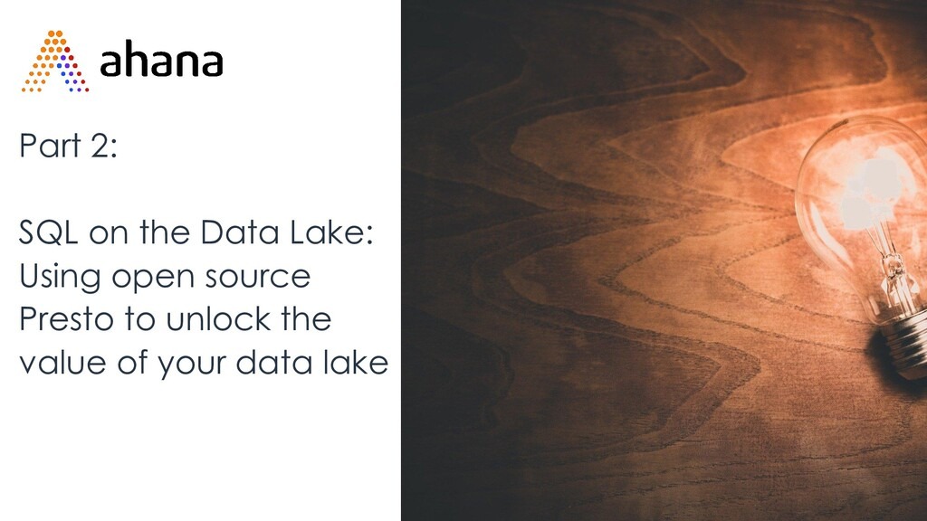 Part 2: SQL on the Data Lake: Using open source...