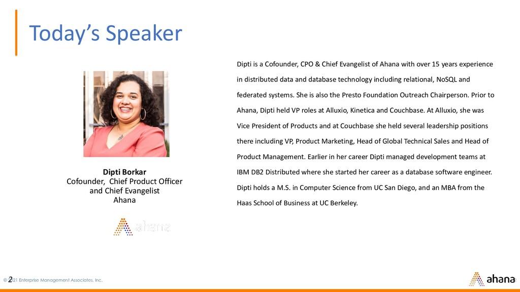 2 Today's Speaker Dipti is a Cofounder, CPO & C...