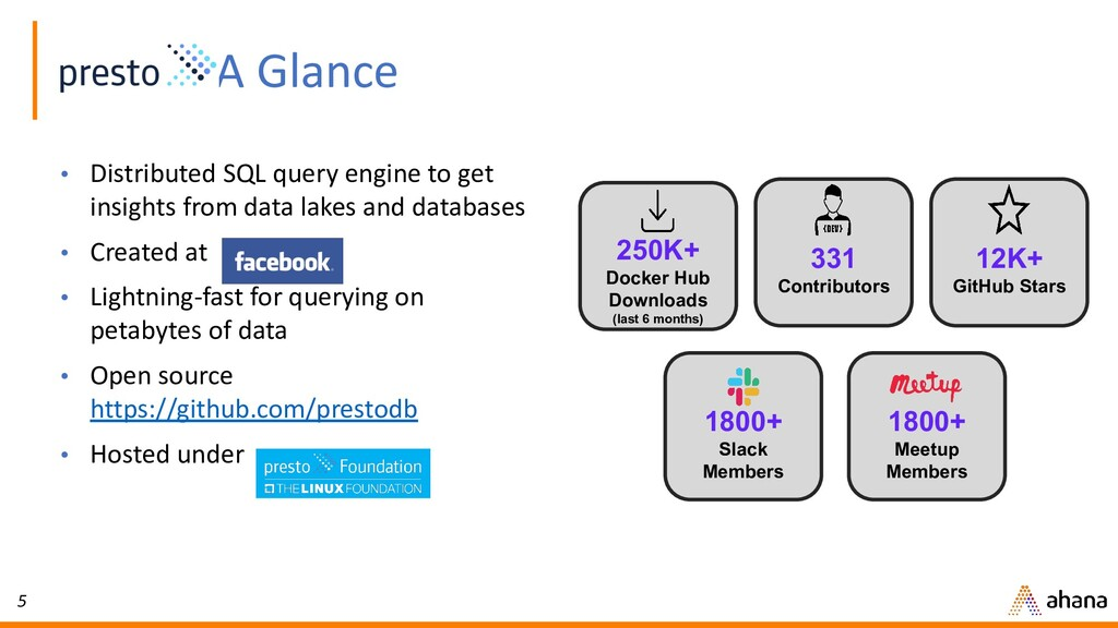 5 At A Glance • Distributed SQL query engine to...