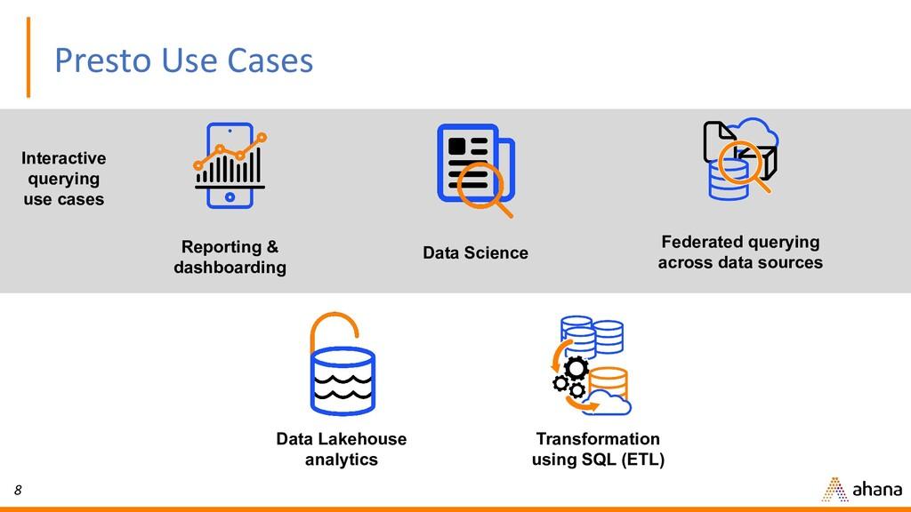 8 Presto Use Cases Data Lakehouse analytics Rep...