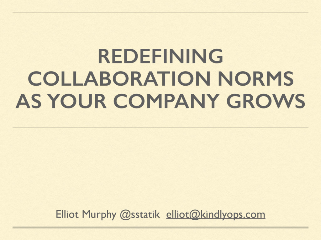 REDEFINING COLLABORATION NORMS AS YOUR COMPANY ...