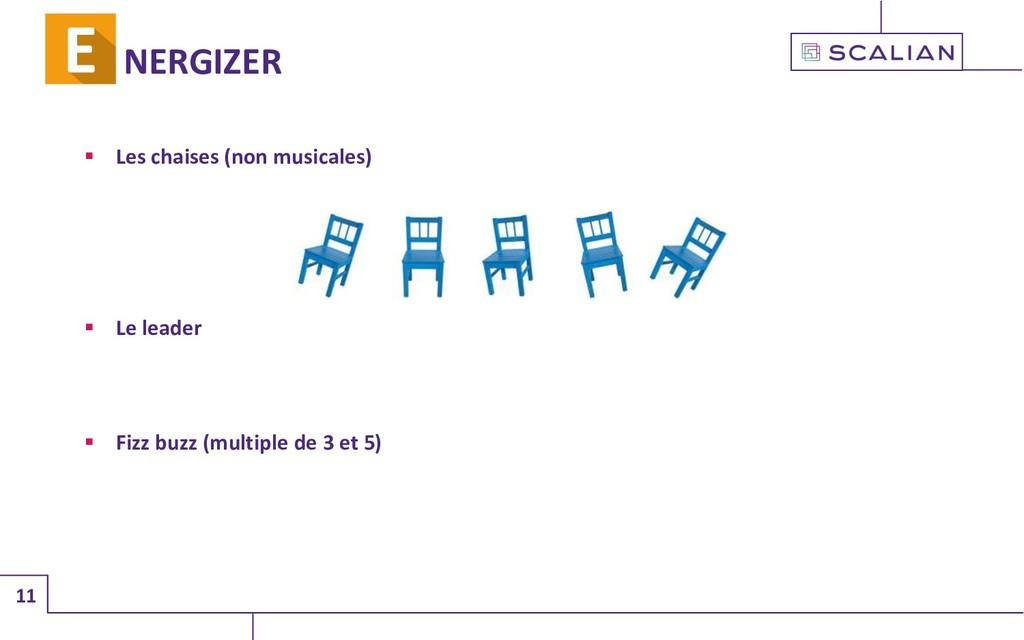 11 NERGIZER  Les chaises (non musicales)  Le ...