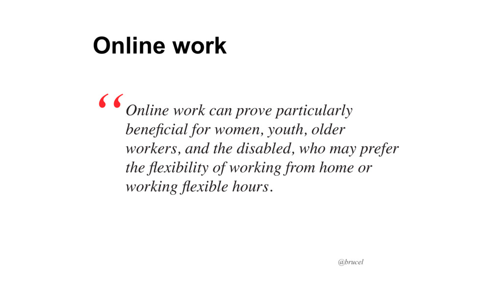 @brucel Online work can prove particularly bene...