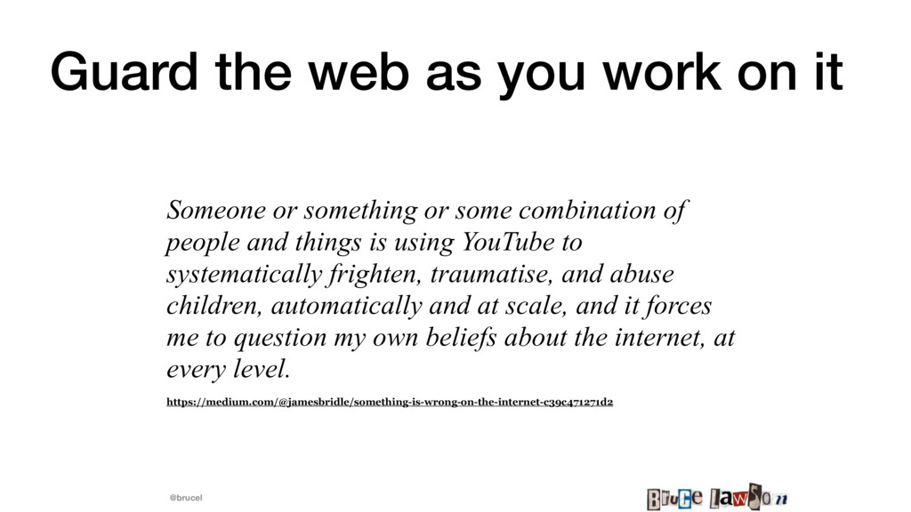 @brucel Guard the web as you work on it Someone...
