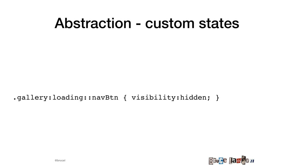 @brucel Abstraction - custom states .gallery:lo...
