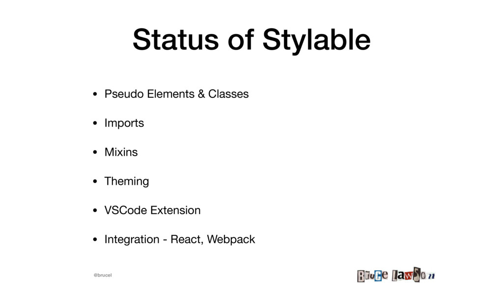 @brucel Status of Stylable • Pseudo Elements & ...