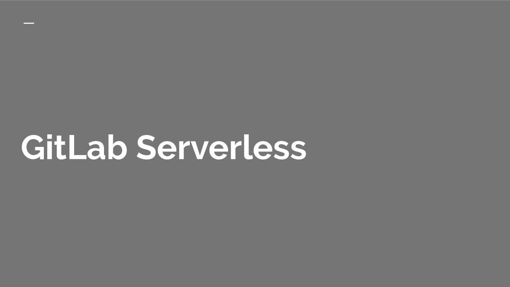 GitLab Serverless
