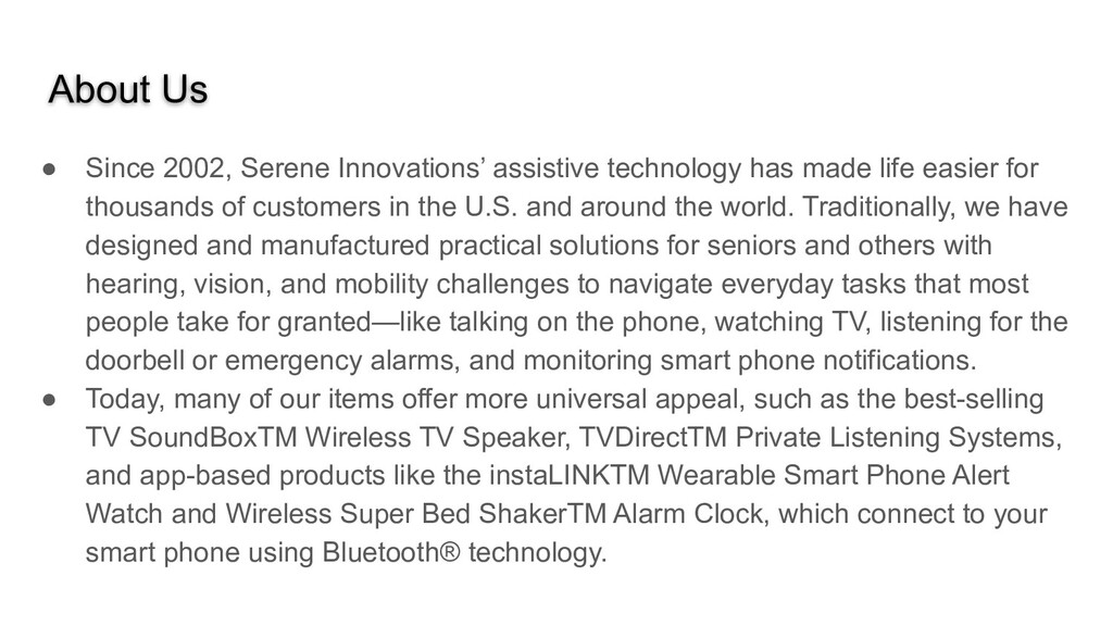 About Us ● Since 2002, Serene Innovations' assi...