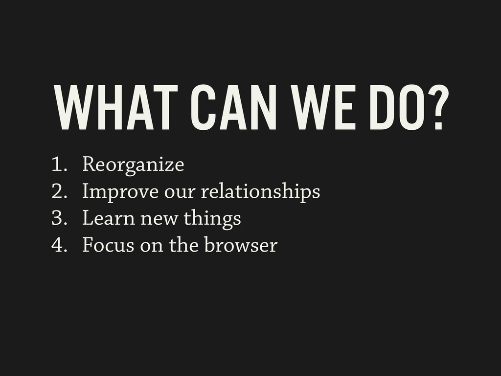 1. Reorganize 2. Improve our relationships 3. L...