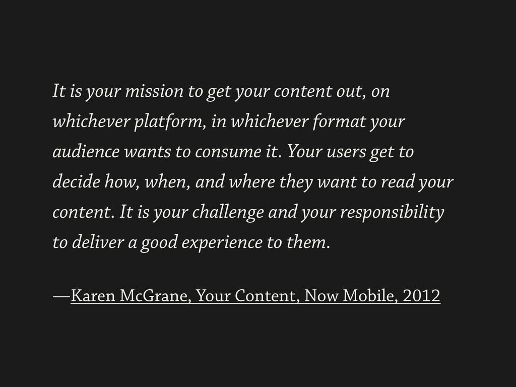 ! —Karen McGrane, Your Content, Now Mobile, 201...