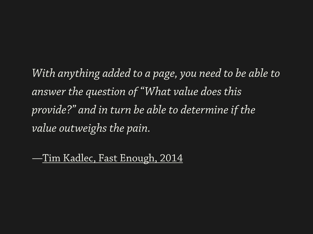 ! —Tim Kadlec, Fast Enough, 2014 With anything ...