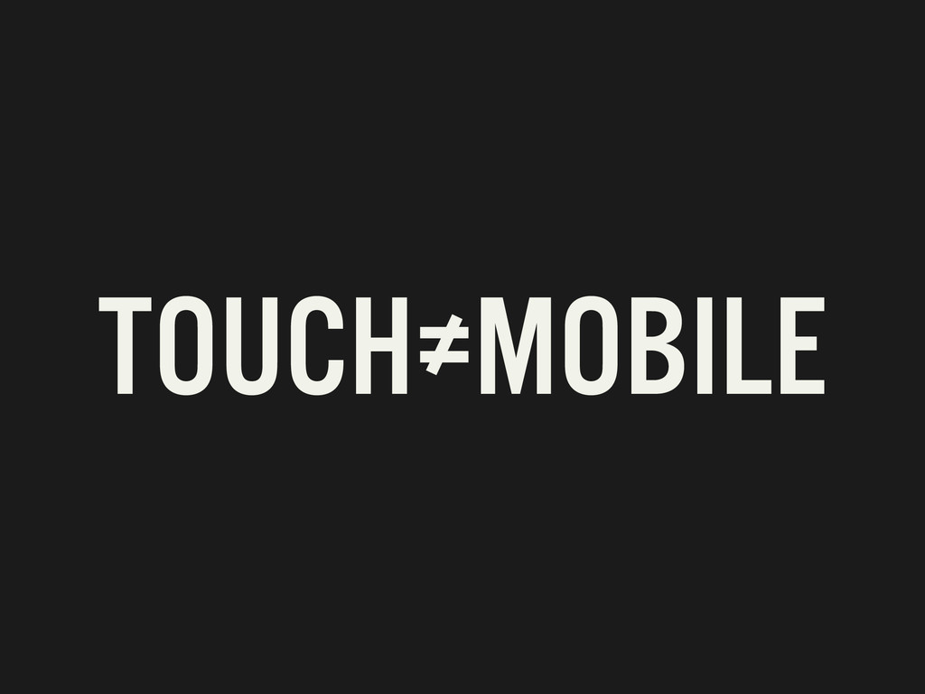 TOUCH≠MOBILE