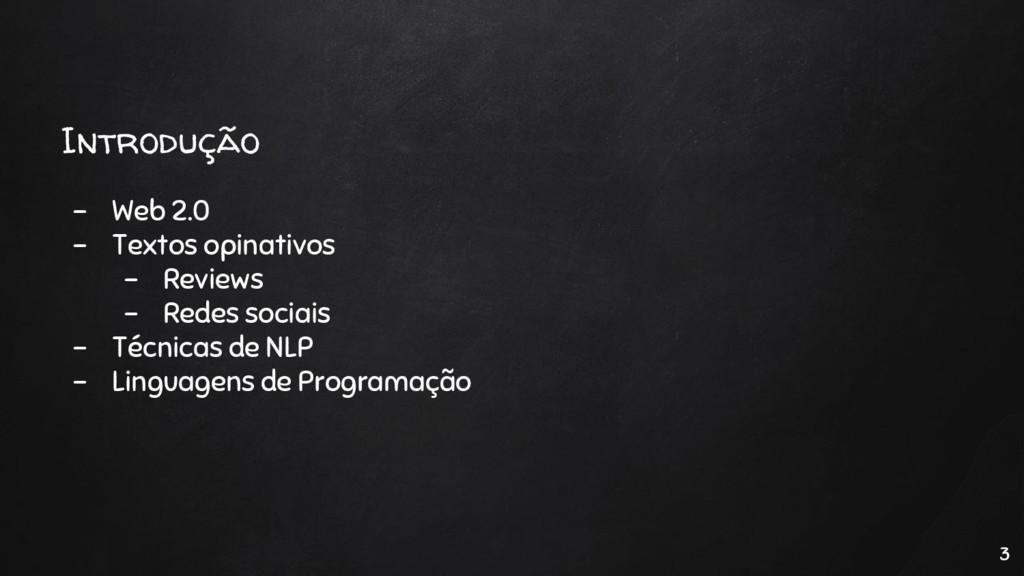 - Web 2.0 - Textos opinativos - Reviews - Redes...