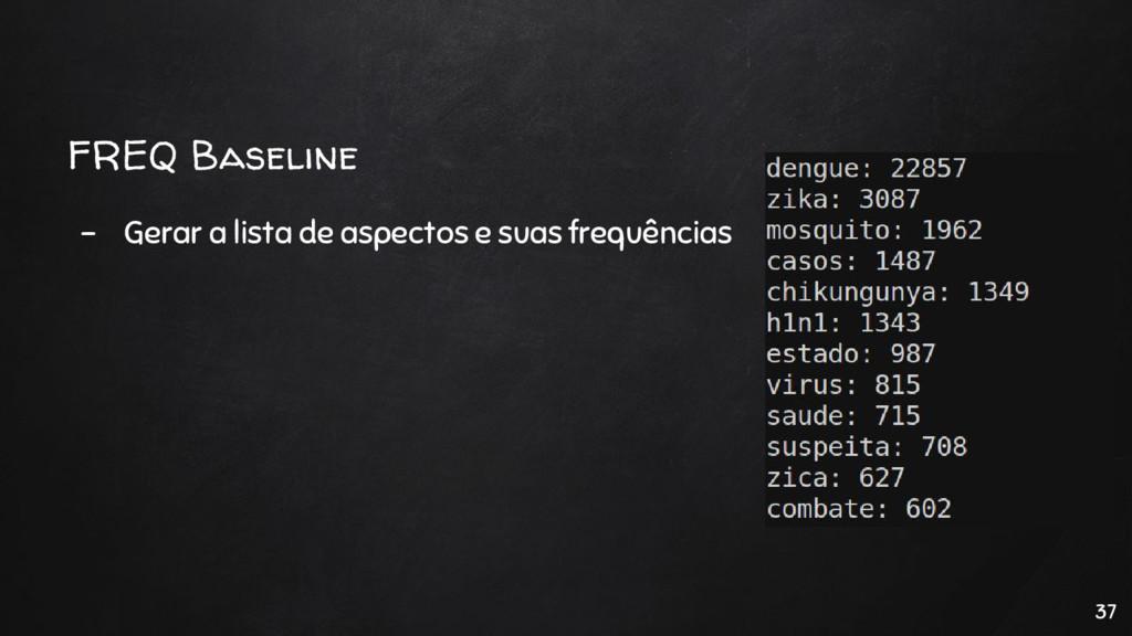 FREQ Baseline - Gerar a lista de aspectos e sua...