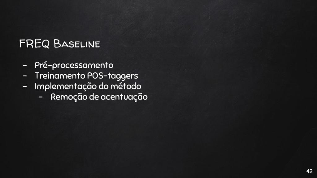 FREQ Baseline - Pré-processamento - Treinamento...
