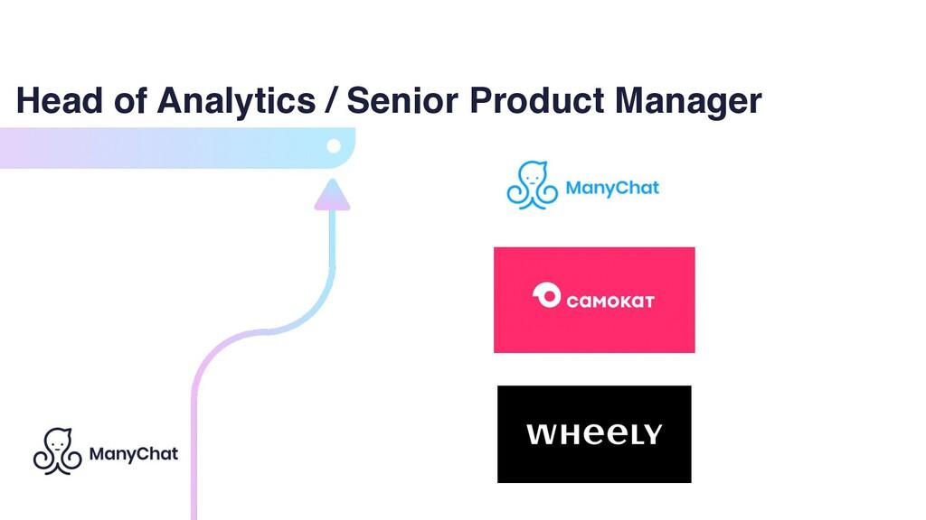 Head of Analytics / Senior Product Manager