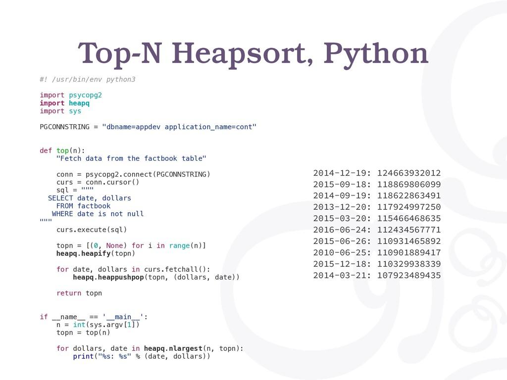 Top-N Heapsort, Python #! /usr/bin/env python3 ...