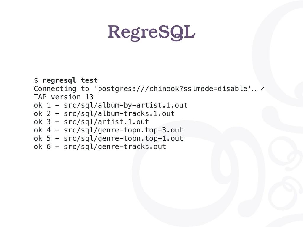 RegreSQL $ regresql test Connecting to 'postgre...