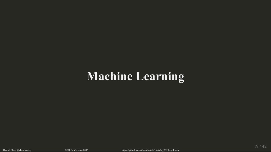 Machine Learning Machine Learning Daniel Chen @...